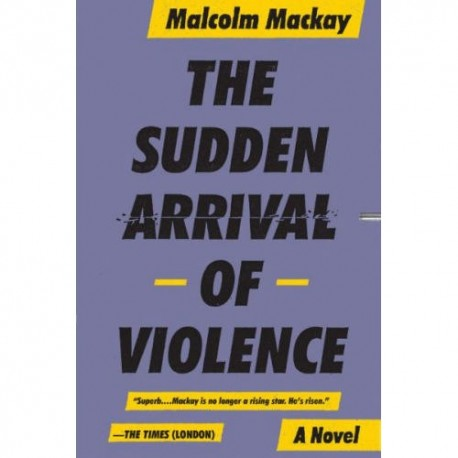 The Sudden Arrival of Violence [SC]